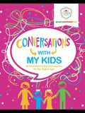 Conversations with My Kids: 30 Essential Family Discussions for the Digital Age