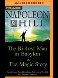 The Richest Man in Babylon & the Magic Story: Two Classic Parables about Achieving Wealth and Personal Success