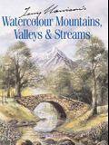 Terry Harrison's Watercolour Mountains, Valleys & Streams