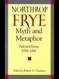 Myth and Metaphor: Selected Essays 1974-1988 Northrop Frye