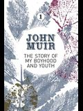 The Story of my Boyhood and Youth: An early years biography of a pioneering environmentalist