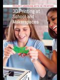 3D Printing at School and Makerspaces