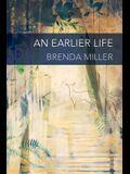 An Earlier Life