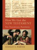 How We Got the New Testament: Text, Transmission, Translation