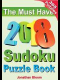 The Must Have 2018 Sudoku Puzzle Book: 2018 Sudoku Puzzle Book for 365 Daily Sudoku Games. Sudoku Puzzles for Every Day of the Year. 365 Sudoku Games