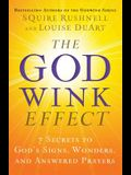 The Godwink Effect: 7 Secrets to God's Signs, Wonders, and Answered Prayers