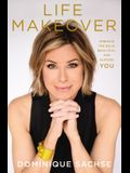 Life Makeover: Embrace the Bold, Beautiful, and Blessed You