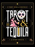 Tarot & Tequila: A Tarot Guide with Cocktails