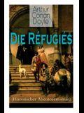 Die Réfugiés (Historischer Abenteuerroman): Eine Geschichte aus der Zeit Ludwigs XIV