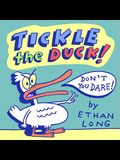 Tickle the Duck: Don't You Dare