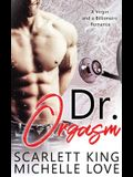 Dr. Orgasm: A Virgin and a Billionaire Romance