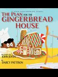 The Plan for the Gingerbread House: A STEM Engineering Story