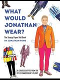 What Would Jonathan Wear?: The Snazzy Paper Doll Book