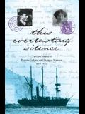 This Everlasting Silence: The Love Letters of Paquita Delprat and Douglas Mawson 1911-1914