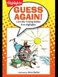 Guess Again!: 11,001 Rib-Tickling Riddles from Highlights
