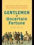 Gentlemen of Uncertain Fortune: How Younger Sons Made Their Way in Jane Austen's England