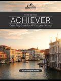 Achiever: Exam Prep Guide for AP* European History