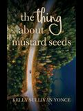 The Thing about Mustard Seeds