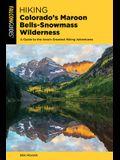 Hiking Colorado's Maroon Bells-Snowmass Wilderness: Plus the Hunter-Fryingpan, Mount Massive, and Collegiate Peaks Wildernesses