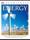 DK Eyewitness Books: Energy: Energy Powers Our Planet Discover Its Amazing Secrets and Its Impact on Our Live