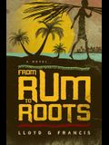 From Rum To Roots