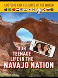 Our Teenage Life in the Navajo Nation