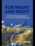 For Might and Right: Cold War Defense Spending and the Remaking of American Democracy