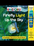 World of Eric Carle: Firefly, Light Up the Sky: A Flashlight Adventure Sound Book