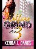 Welfare Grind Part 3