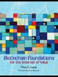 Blockchain Foundations: For the Internet of Value