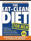 The Eat-Clean Diet for Men: Your Ironclad Plan for a Lean Physique!