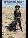 The Sound of Navajo Country: Music, Language, and Diné Belonging