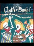 Clatter Bash!: A Day of the Dead Celebration
