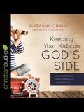 Keeping Your Kids on God's Side Lib/E: 40 Conversations to Help Them Build a Lasting Faith