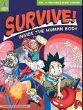 Survive! Inside the Human Body, Volume 2: The Circulatory System