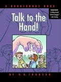 Talk to the Hand: A Doonesbury Book