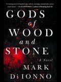 Gods of Wood and Stone