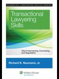 Transactional Lawyering Skills: Client Interviewing, Counseling and Negotiation