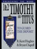 1-2 Timothy and Titus: To Guard the Deposit (Preaching the Word)