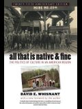 All That Is Native and Fine: The Politics of Culture in an American Region