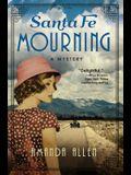 Santa Fe Mourning: A Santa Fe Revival Mystery