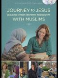 Journey to Jesus: Building Christ-Centered Friendships with Muslims