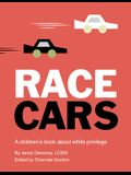 Race Cars: A Children's Book about White Privilege