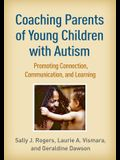 Coaching Parents of Young Children with Autism: Promoting Connection, Communication, and Learning