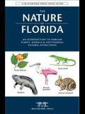 The Nature of Florida: An Introduction to Familiar Plants, Animals & Outstanding Natural Attractions