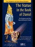 Statue in the Book of Daniel: The Four Kingdoms and God's Eternal Kingdom