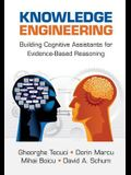Knowledge Engineering: Building Cognitive Assistants for Evidence-Based Reasoning