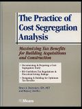 The Practice of Cost Segregation Analysis: Maximizing Tax Bennefits for Building Acquisitions and Construction