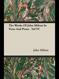 The Works of John Milton in Verse and Prose - Vol VI