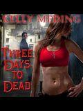 Three Days to Dead Lib/E
